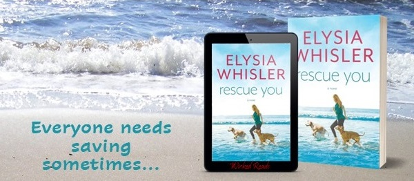 Rescue You by Elysia Whisler. Everyone needs saving sometimes...