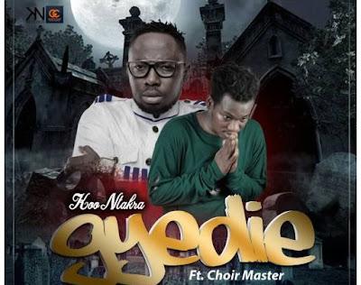 Koo Ntakra ft. Choirmaster – Wo Gyedie (Mp3 Download)