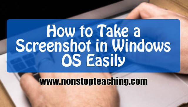 How to Take a Screenshot in Windows OS Easily