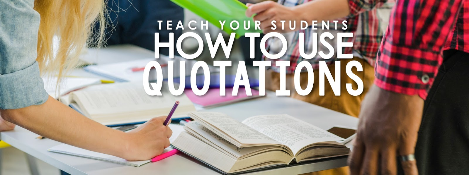 Teach Students How to Use Quotations - The Secondary English Coffee Shop [ 598 x 1600 Pixel ]