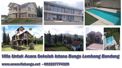 Villa Untuk Acara Sekolah Istana Bunga Lembang