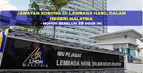 Jawatan Kosong Di LHDN Malaysia  -Mohon Sebelum 28 Ogos Ini