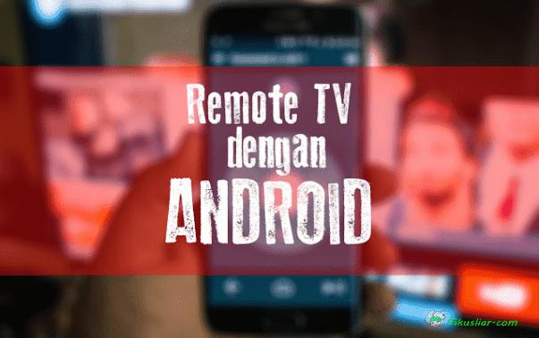 Cara Menggunakan Android untuk Remote TV
