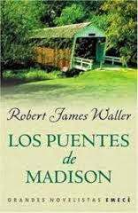 Los puentes de Madison County, de Robert James Waller.
