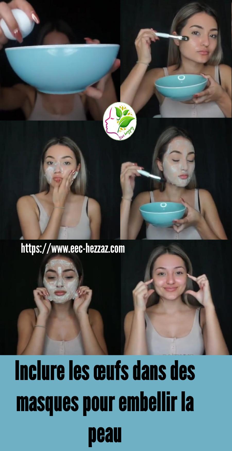 Inclure les œufs dans des masques pour embellir la peau