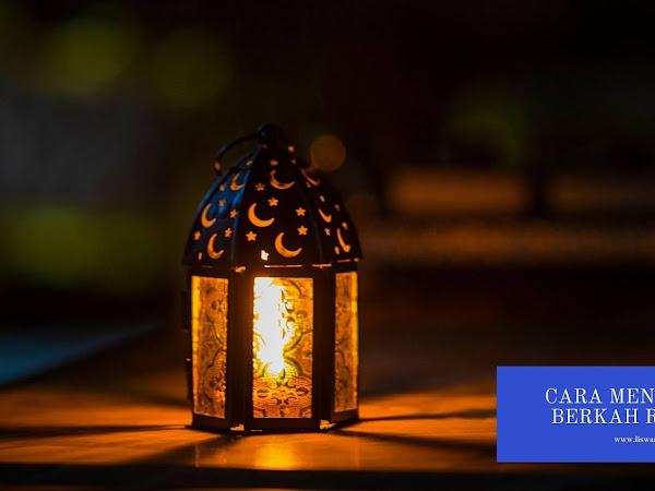 Cara Mendapatkan Berkah Ramadhan
