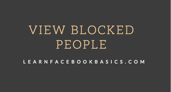 View My blocked list on Facebook - How to Unblock People & Facebook Friends