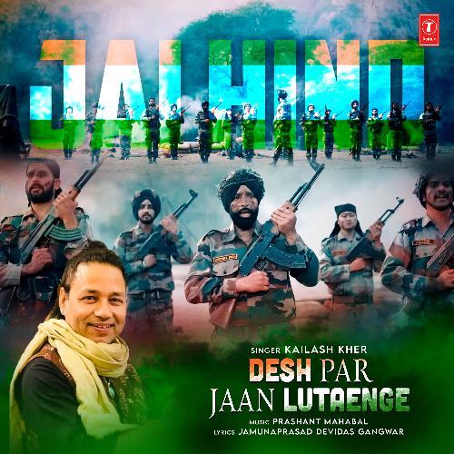 Desh Par Jaan Lutaenge Lyrics - Kailash Kher