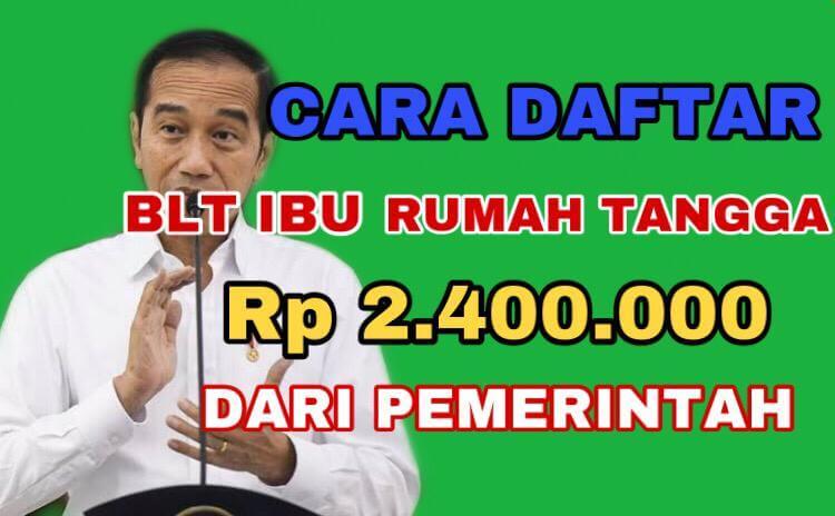 CARA DAFTAR BLT IBU RUMAH TANGGA RP 2,4 JUTA