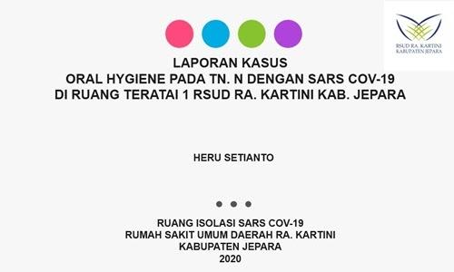 Contoh Laporan Pendahuluan, Laporan Kasus dan Asuhan Keperawatan Oral Hygiene Dengan SARS COV-19 di RSUD RA Kartini Jepara - www.herusetianto