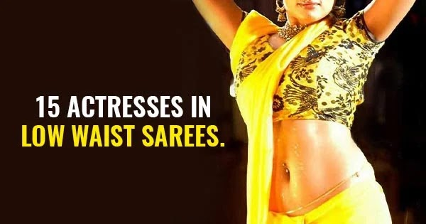 15 Indian actresses in low waist saree looking sizzling hot.