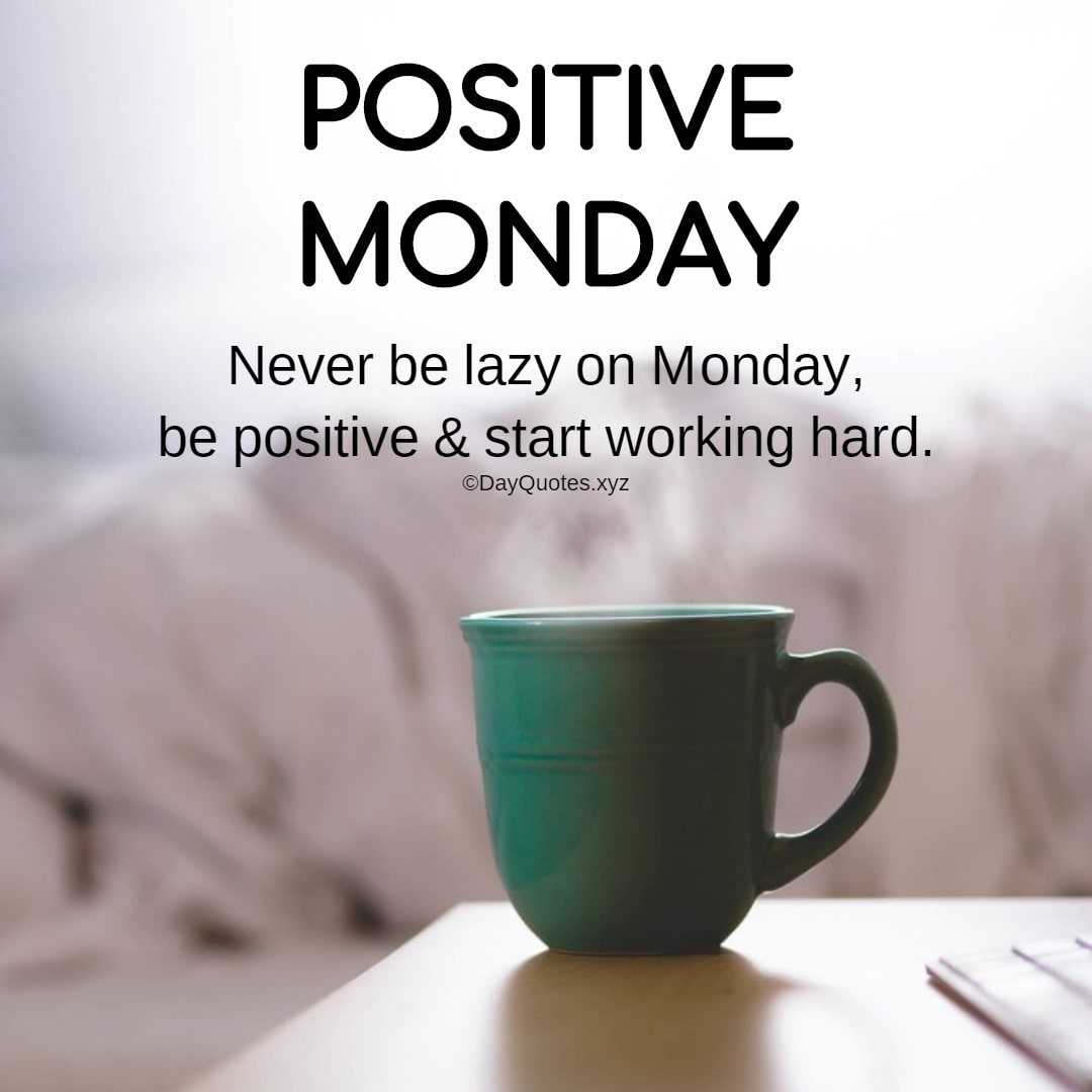 Positive Monday Quotes To Start A New Week With Positive Thoughts