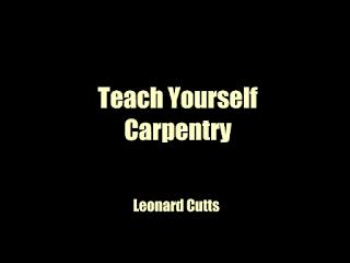 Teach Yourself Carpentry