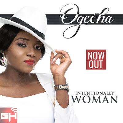 Music: Ogecha – Intentionally Woman