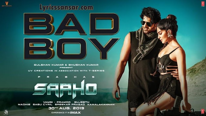 Bad Boy Lyrics - Badshah, Neeti Mohan | Saaho