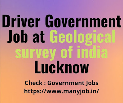 Driver Government Job at Geological survey of india Lucknow 2020