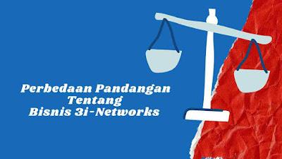 Perbedaan Pandangan Tentang Bisnis 3i-Networks