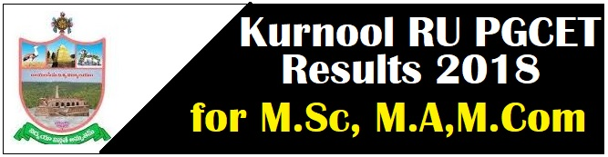 Kurnool RU PGCET Results 2018 {RUCET 2018} -Rayalaseema Univesity PGCET Rank Cards MA M.Sc M.Com Merit list, Selection list
