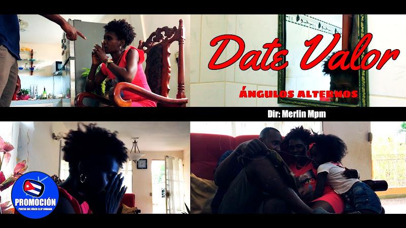 Ángulos Alternos - Date valor - Directora: Merlin Mpm. Portal Del Vídeo Clip Cubano. Música urbana cubana. Rap. Hip Hop. Cuba.