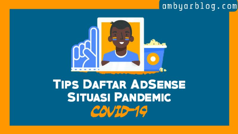 Tips Daftar AdSesne Situasi Pandemic Langsung Approve