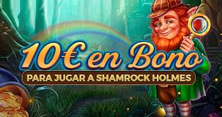 paston 10 euros gratis Slot Shamrock Holmes hasta 21 marzo 2021
