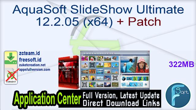 AquaSoft SlideShow Ultimate 12.2.05 (x64) + Patch_ ZcTeam.id