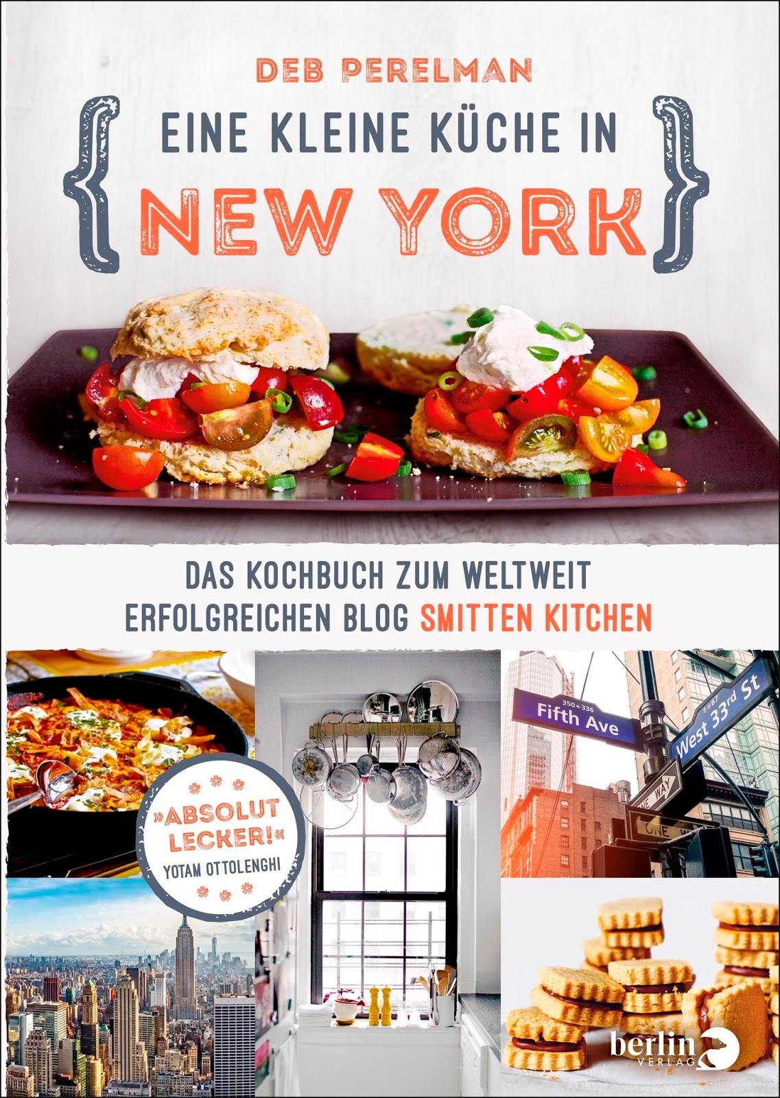 Kochbuchsüchtig: Eine kleine Küche in New York: Das Kochbuch zum ...