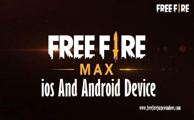 Free Fire Max For ios And Android Device