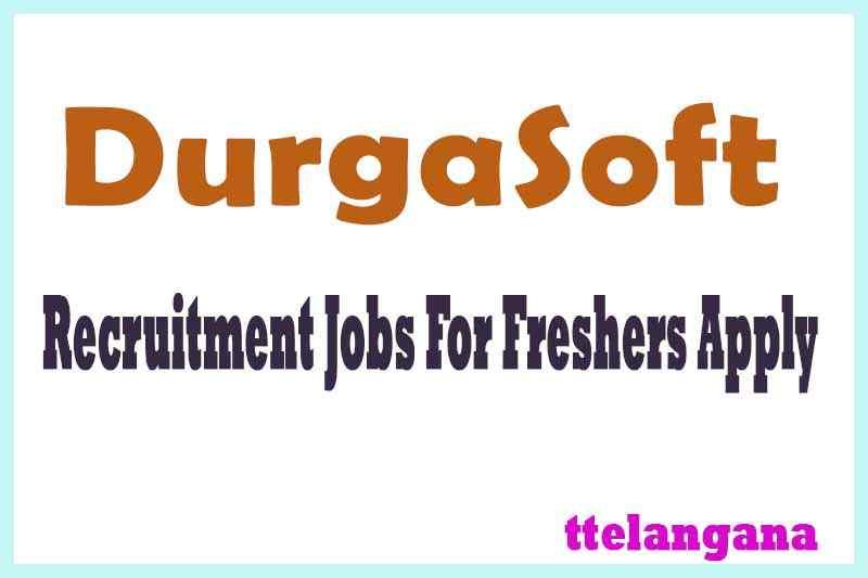 DurgaSoft Recruitment Jobs For Freshers Apply