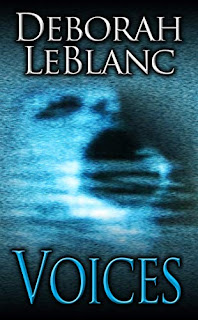 Voices - a paranormal thriller by Deborah LeBlanc
