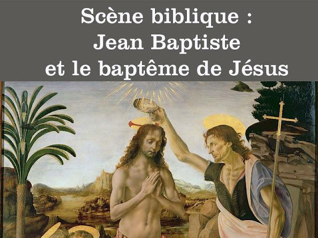 Scène biblique : Jean Baptiste et le baptême de Jésus
