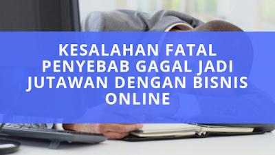 Penyebab Kenapa Bisnis Online Gagal yang Sering Terjadi