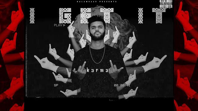 KARMA - I GET IT SONG LYRICS | KALAMKAAR Lyrics Planet