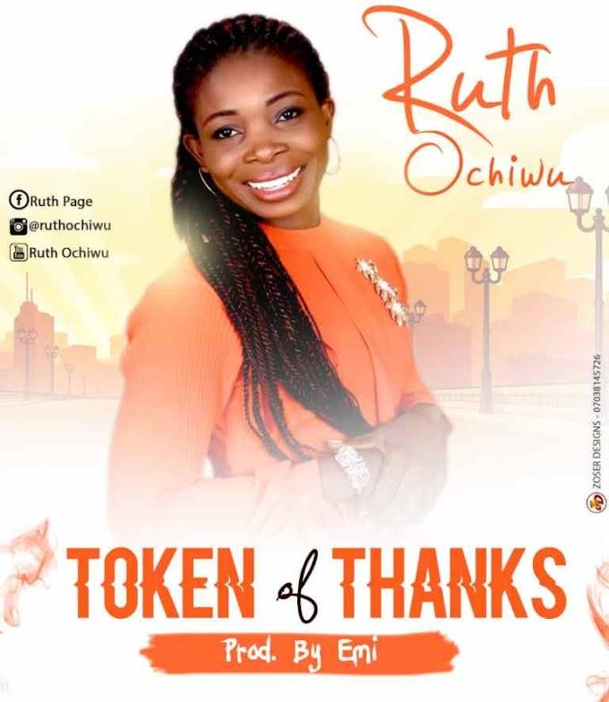 [MUSIC] Token Of Thanks – Ruth Ochiwu