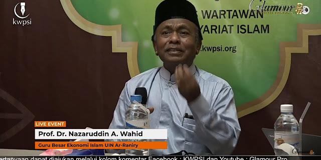 Guru Besar Fakultas Ekonomi Bisnis Islam UIN Ar Raniry, Prof Dr Nazaruddin A. Wahid