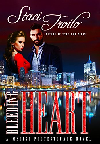 Bleeding Heart (De Medici Protectorate) by Staci Troilo