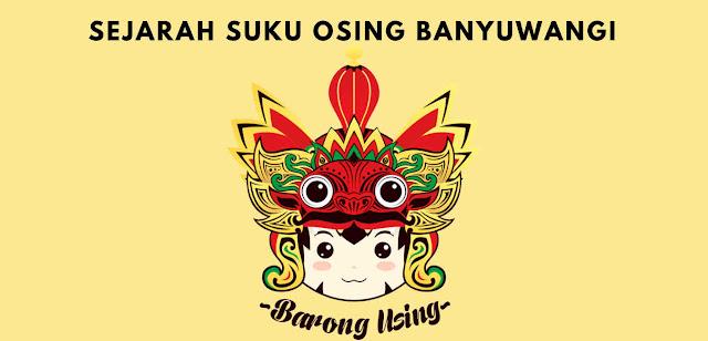 Sejarah Suku Osing Banyuwangi dan Tradisinya