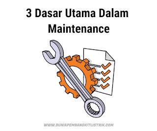 3 Dasar Utama Dalam Perawatan atau Maintenance