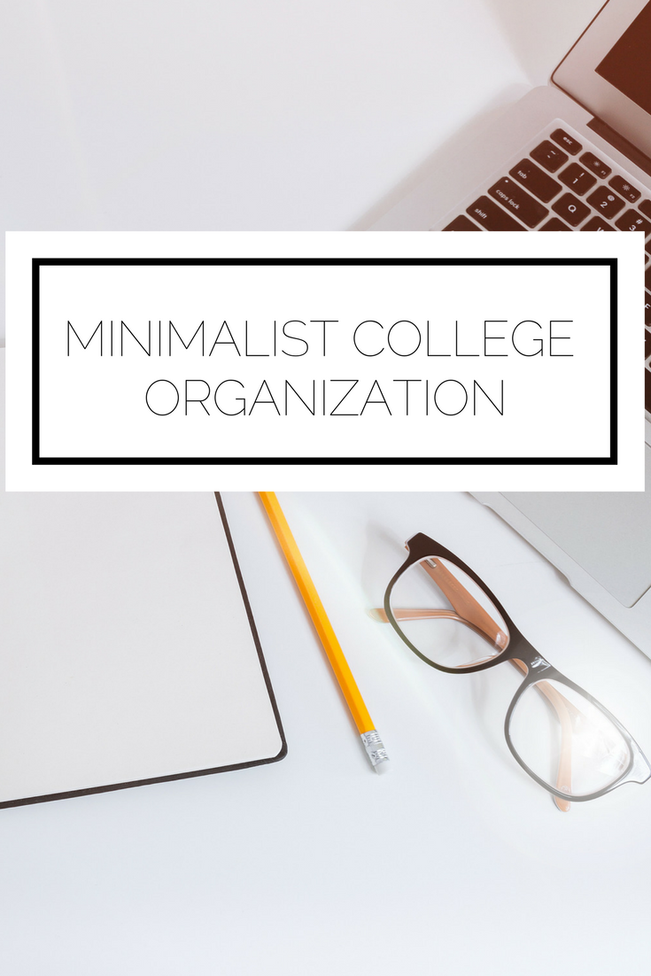 Click to read now or pin to save for later! College can get overwhelming so learn how to stay organized, the minimalist way