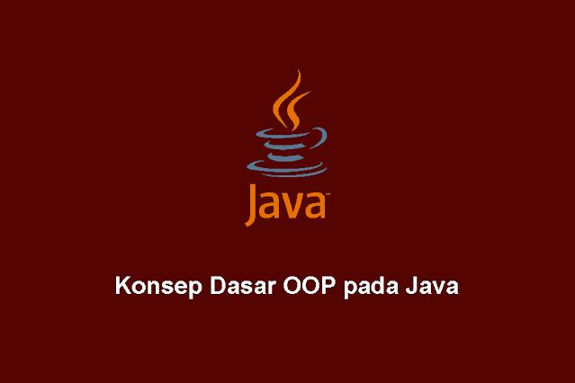 Konsep Dasar OOP pada Java