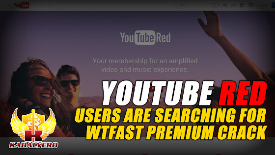 YouTube Red Users ★ Searching For WTFast Premium Crack