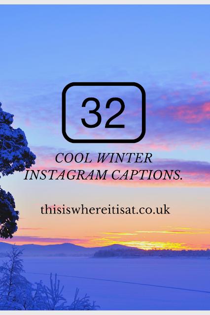32 cool winter Instagram captions