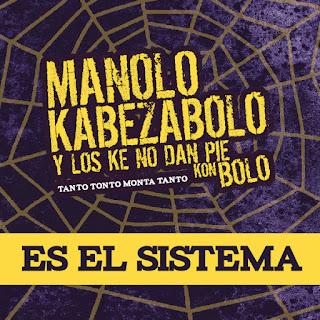 Manolo Kabezabolo es el sistema