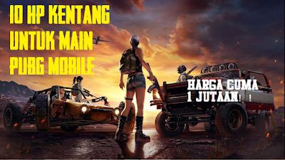 Daftar HP 1 Juaan Main PUBG Lancar No Lag