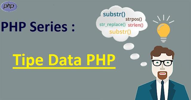 PHP Series : Tipe Data dalam PHP