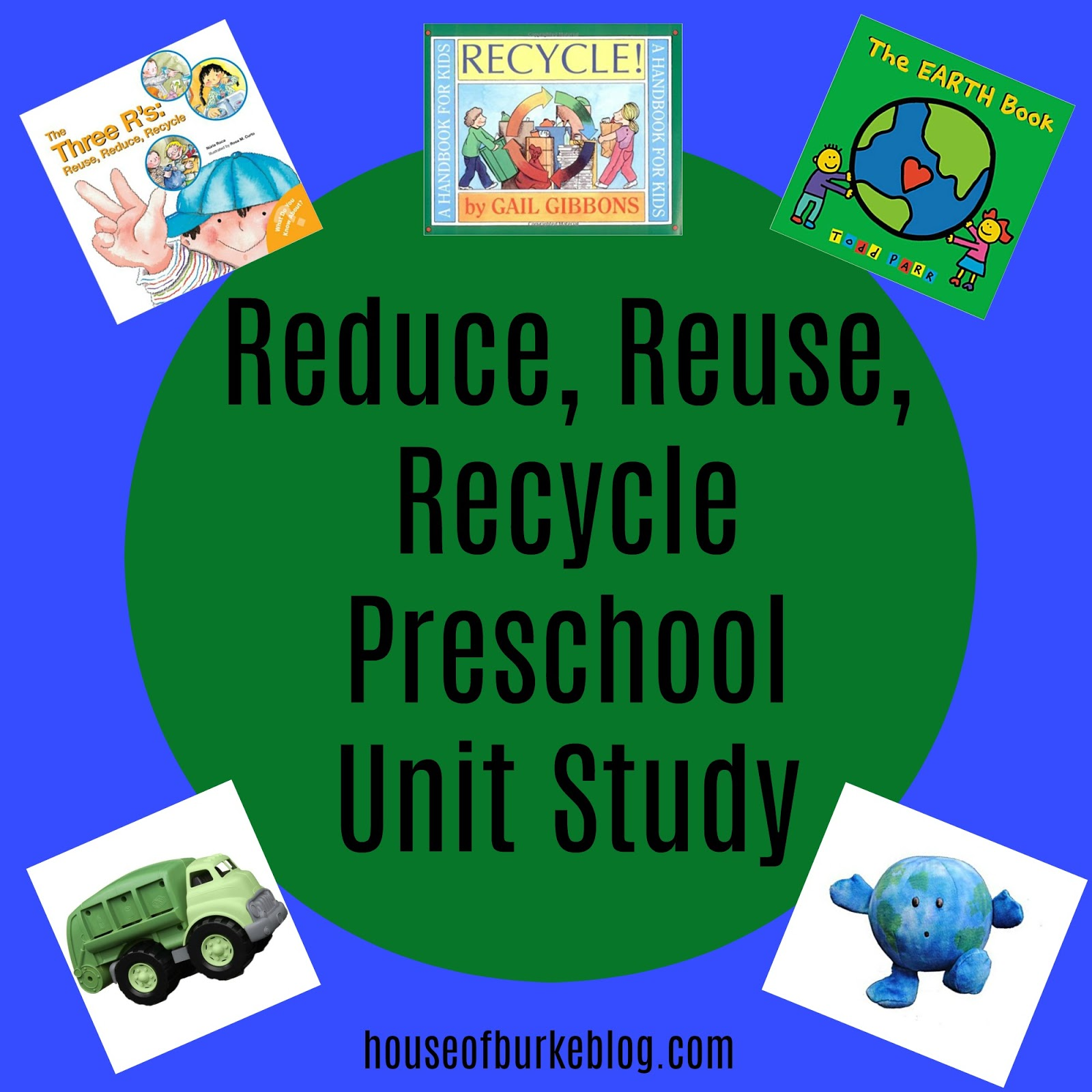 House of burke reduce reuse and recycle preschool unit for Waste material activity