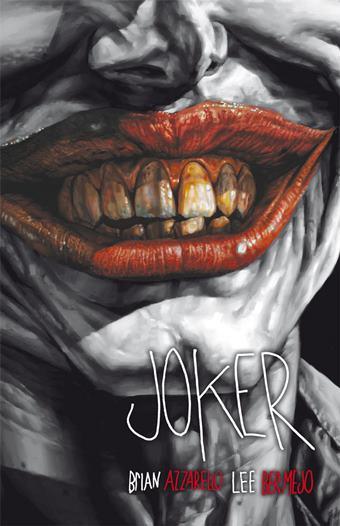 Joker de Brian Azzarello y Lee Bermejo