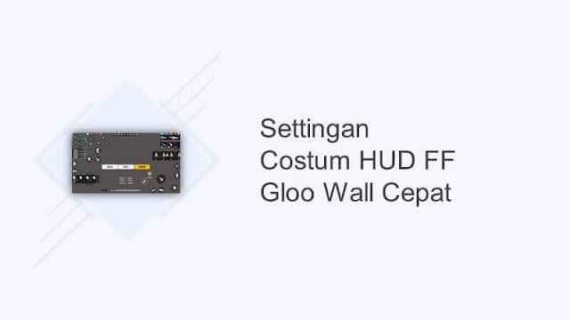 custom hud ff gloo wall cepat