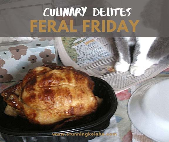 Feral Friday: Arm on the Cob & Other Culinary Delites