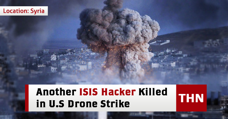 Another ISIS Hacker Killed by U.S Drone Strike in Syria